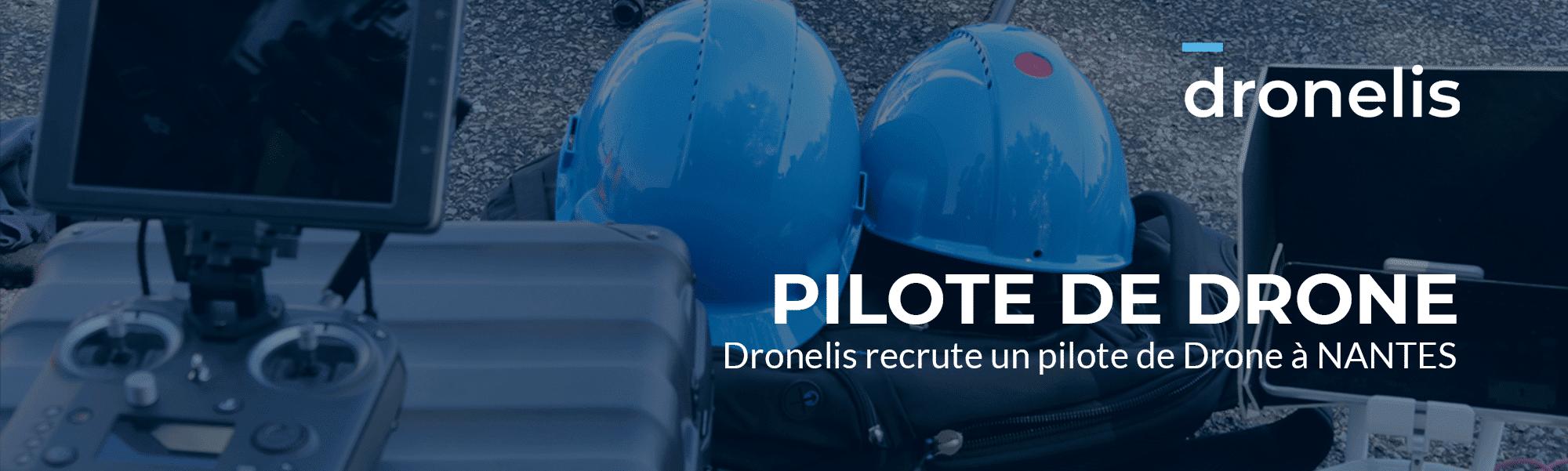 Dronelis recrute un pilote de Drone basé à Nantes